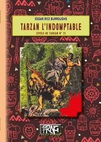 Edgar Rice Burroughs - Tarzan l'Indomptable - Le cycle de Tarzan n° 7.