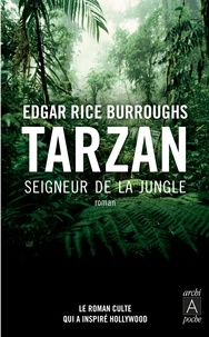 Edgar Rice Burroughs - Tarzan, Seigneur de la jungle.