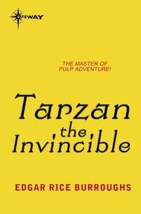 Edgar Rice Burroughs - Tarzan the Invincible.