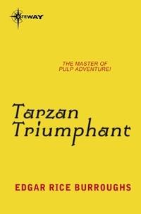 Edgar Rice Burroughs - Tarzan Triumphant.