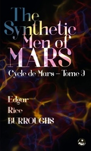 Edgar Rice Burroughs et Franck E. Schoonover - The Synthetic Men of Mars - Contient une édition pour public dyslexique.