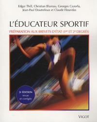 L'éducateur sportif- Préparation aux brevets d'Etat d'éducateur sportif (1er et 2e degrés) et au brevet professionnel de la jeunesse, de l'éducation populaire et du sport - Edgar Thill |