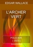 Edgar Wallace - L'Archer Vert.