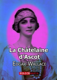 Edgar Wallace - La Châteleine d'Ascot.