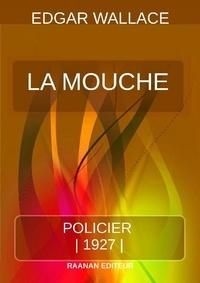 Edgar Wallace - La Mouche.