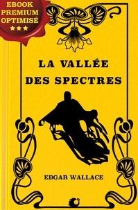 Edgar Wallace et Dr Léon Wauthy - La Vallée des Spectres.