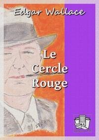 Edgar Wallace et Michel Epuy - Le Cercle Rouge.