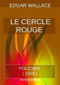 Edgar Wallace - Le Cercle Rouge.