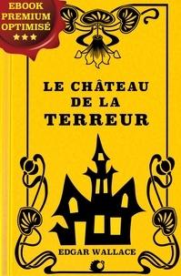 Edgar Wallace et Dr Léon Wauthy - Le Château de la terreur.