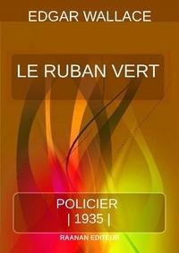 Edgar Wallace - Le Ruban Vert.