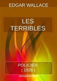 Edgar Wallace - Les Terribles.
