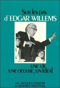 Edgar Willems - Sur les pas d'Edgar.