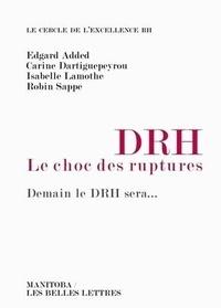 Edgard Added et Carine Dartiguepeyrou - DRH, le choc des ruptures - Demain le DRH sera....
