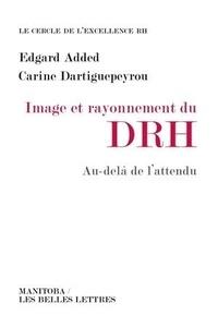 Edgard Added et Carine Dartiguepeyrou - Image et rayonnement du DRH - Au-delà de l'attendu.