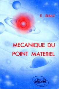 Mécanique du point matériel - Edgard Elbaz | Showmesound.org