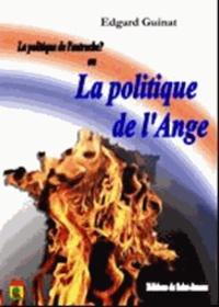 Edgard Guinat - La politique de l'Autruche ou la politique de l'Ange.