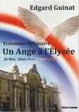 Edgard Guinat - Troisième Millénaire, un Ange à l'Elysée - Et moi, Gilet Bleu blanc Rouge.