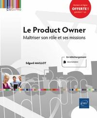 Edgard Maillot - Le Product Owner - Maîtriser son rôle et ses missions.