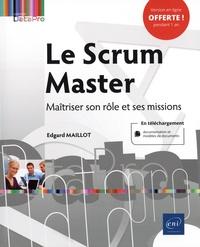 Edgard Maillot - Le Scrum Master - Maîtriser son rôle et ses missions.