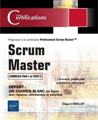 Edgard Maillot - Scrum Master - Préparation à la certification Professional Scrum Master (examens PSM I et PSM II).