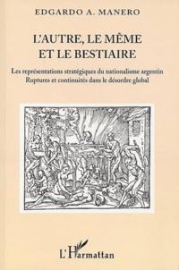 Lautre, le même et le bestiaire - Les représentations stratégiques du nationalisme argentin, ruptures et continuités dans le désordre global.pdf