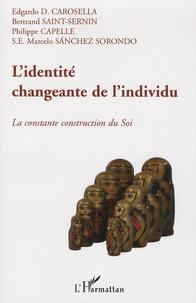 Edgardo Carosella et Bertrand Saint-Sernin - L'identité changeante de l'individu - La constante construction du Soi.