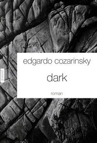 Edgardo Cozarinsky - Dark - Traduit de l'espagnol (Argentine) par Jean-Marie Saint-Lu.