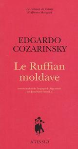 Edgardo Cozarinsky - Le Ruffian moldave.
