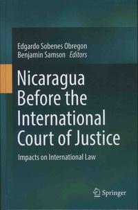 Edgardo Sobenes et Benjamin Samson - Nicaragua Before the International Court of Justice.
