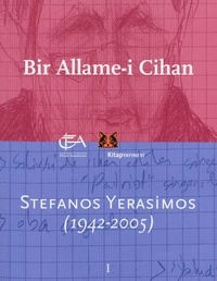 Edhem Eldem et Aksel Tibet - Bir allame-i cihan - Stefanos Yerasimos (1942-2005).