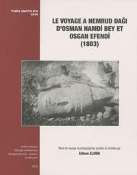 Edhem Eldem - Le voyage à Nemrud Dagi d'Osman Hamdi Bey et Osgan Efendi (1883).