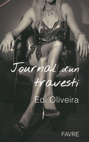 Edi Oliveira - Journal d'un travesti.