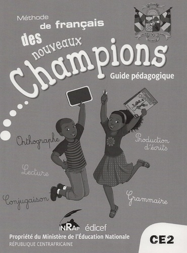 Edicef - Français CE2 Le français des Nouveaux Champions - Guide pédagogique.