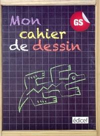 Edicef - Mon cahier de dessin GS.