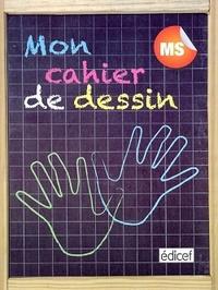 Edicef - Mon cahier de dessin MS.
