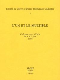 Bernard Mabille et Thierry Magnin - Cahiers du groupe d'Etudes Spirituelles Comparées N° 7 : L'un et le multiple - Colloque tenu à Paris les 6 et 7 juin 1998.