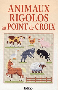 Edigo - Animaux rigolos au point de croix.