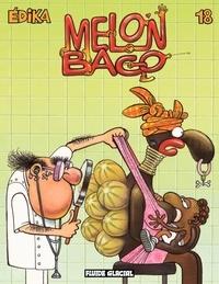 Edika - Edika Tome 18 : Melon Bago.