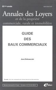 Jean Debeaurain - Annales des loyers et de la propriété commerciale, rurale et immobilière N° 9-10/2013 : Guide des baux commerciaux.