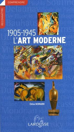 Edina Bernard - L'art moderne 1905-1945.
