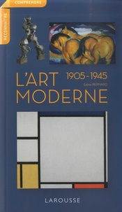 Edina Bernard - L'art moderne - 1905-1945.