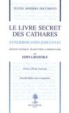 Edina Bozoky - Le livre secret des cathares - Interrogatio Iohannis.