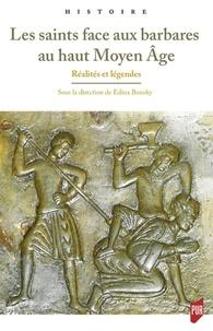 Les saints face aux barbares au haut Moyen Age - Réalités et légendes.pdf