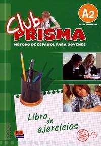 Edinumen et Paula Cerdeira - Club prisma A2 - Metodo de espanol para jovenes.