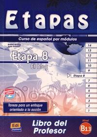 Edinumen - Etapas Etapa 8 El blog Nivel B1.3 - Libro del Professor.