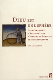 Edit Anna Lukacs - Dieu est une sphère - La métaphore d'Alain de Lille à Vincent de Beauvais et ses traducteurs.