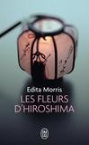 Edita Morris - Les fleurs d'Hiroshima.