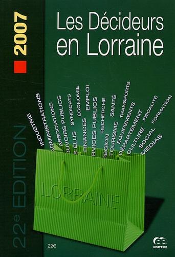 Editève - Les décideurs en Lorraine - Edition 2007.