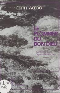 Edith Acedo - Le plombier du bon Dieu - Mémoires d'une sorcière berrichonne.