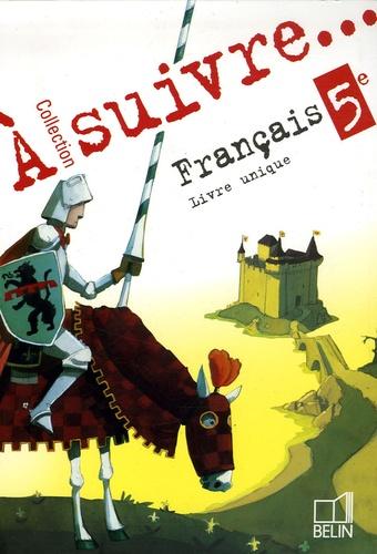 Edith Aubin et Gaël Le Chevalier - Français 5e - Livre unique.